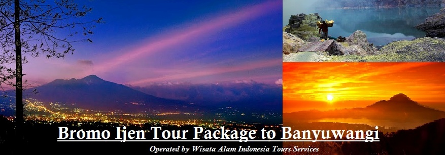 bromo sunrise tour, ijen tours, ijen blue fire tours, malang to bromo, surabaya to bromo, bromo ijen tours banyuwangi