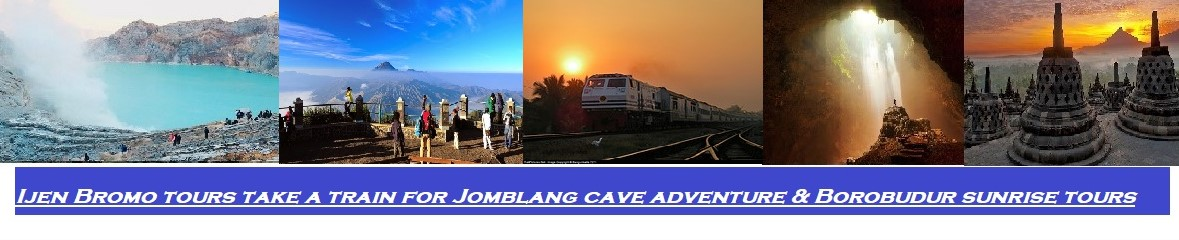 ijen tours, bromo sunrise tours, jomblang cave adventure, borobudur sunrise tours