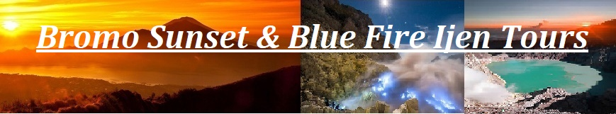 bromo sunset tours, mentigen sunset tours, blue fire ijen tours, ijen blue fire tours